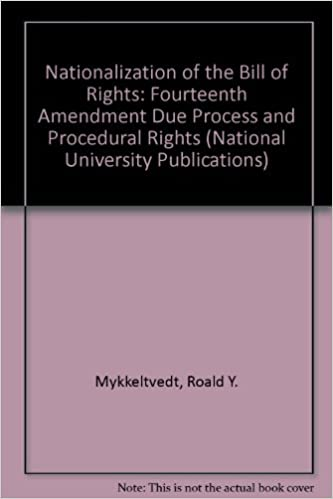 Amazon Com Nationalization Of The Bill Of Rights Four Th Amendment Due Process And Procedural Rights National University Publications