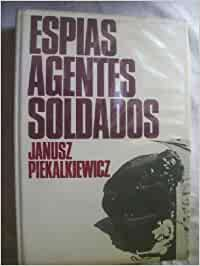 ESPÍAS, AGENTES, SOLDADOS: Amazon.es: PIEKALKIEWICZ