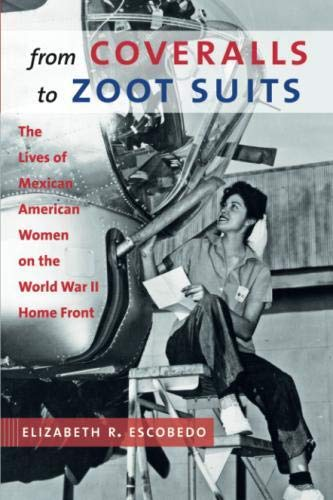ot Suits: The Lives of Mexican American Women on the World War II Home Front ()