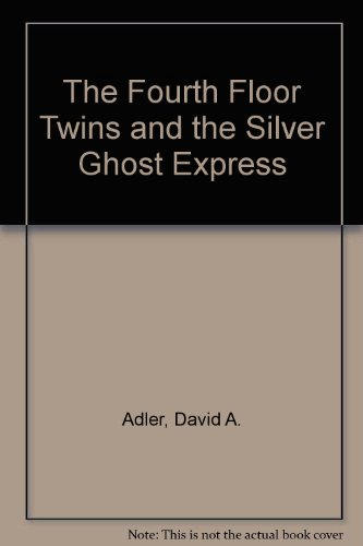 The Fourth Floor Twins and the Silver Ghost Express (Kestrel Series Floor)