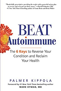 Book Cover: Beat Autoimmune: The 6 Keys to Reverse Your Condition and Reclaim Your Health