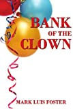 Bank of the Clown, Mark Luis Foster, 1425985955