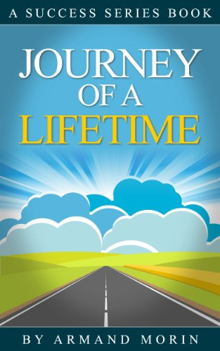 Successful - Journey of a Lifetime: You Are Already Successful and I'll Prove It To You!
