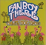 These Dog Days by Fan Boy There
