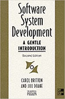 Software Systems Development: A Gentle Introduction (The Mcgraw-Hill International Series in Software Engineering)
