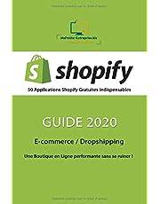 SHOPIFY - 50 Applications Gratuites Indispensables - Guide 2020: E-commerce / Dropshipping | Une Boutique en Ligne Performante sans se ruiner !