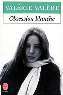 Obsession blanche par Valère