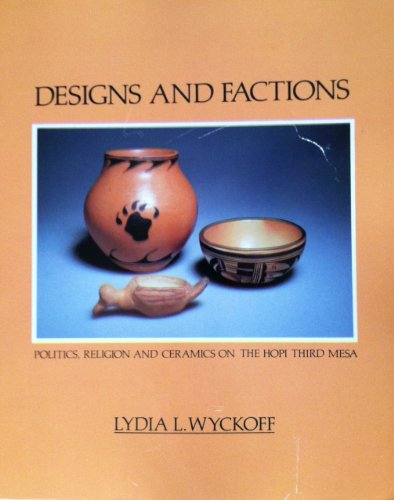Designs and Factions: Politics, Religion, and Ceramics on the Hopi Third Mesa
