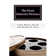 The Great Detective Pictures (Encore Film Book Classics 36)
