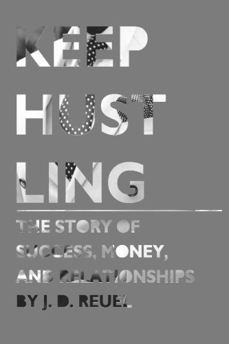 Keep Hustling: The Story of Success, Money, and Relationships ebook