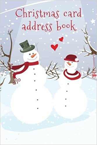 christmas card address book an address book and tracker for the christmas cards you send and receive snow and love cover christmas notebooks keep