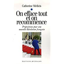 ON EFFACE TOUT ET ON RECOMMENCE : PROPOSITIONS POUR UNE NOUVELLE RÉVOLUTAION FRANÇAISE