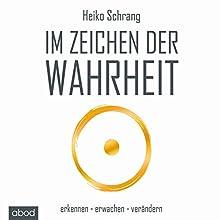 Im Zeichen der Wahrheit Hörbuch von Heiko Schrang Gesprochen von: Jacob Stark