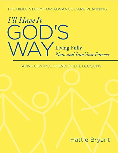 Pdf Self-Help I'll Have It God's Way: Living Fully Now and into Your Forever