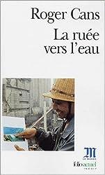 Ruee Vers L Eau (Collection Folio/Essais)