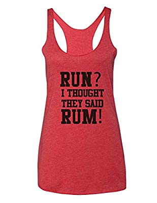 Run? I thought They Said RUM! - funny workout tank top - Super Soft Tri-Blend Racerback Tank for Women