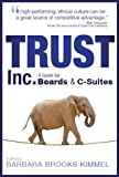 Trust Inc.: A Guide for Boards & C-Suites (Volume 2)