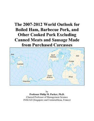 the-2007-2012-world-outlook-for-boiled-ham-barbecue-pork-and-other-cooked-pork-excluding-canned-meat