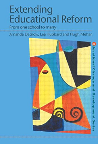 Extending Educational Reform: From One School to Many (Educational Change and Development Series)