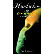 Headaches – The CommonSense Approach: Become Your Own 'Headache Detective'
