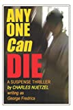 Any One Can Die, Charles Nuetzel, 1557429936