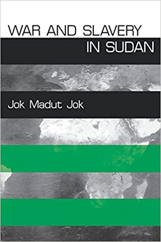 Book War and Slavery in Sudan (The Ethnography of Political Violence Series)