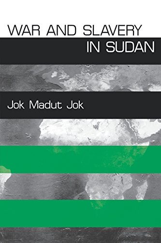 War and Slavery in Sudan (The Ethnography of Political Violence)