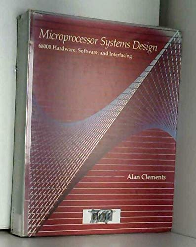 Microprocessor Systems Design: 68000 Hardware, Software, and Interfacing