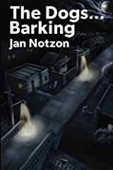 The Dogs...Barking Paperback