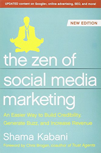 The Zen of Social Media Marketing: An Easier Way to Build Credibility, Generate Buzz, and Increase Revenue (NONE)