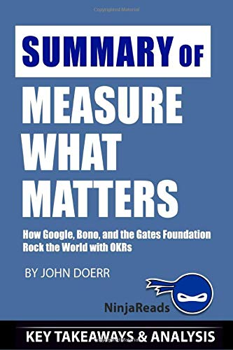 Summary of Measure What Matters: How Google, Bono, and the ...