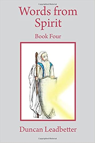 Words from Spirit - Book Four: Transcripts from the Recordings of Trance Talks Received from Spirit: Volume 4
