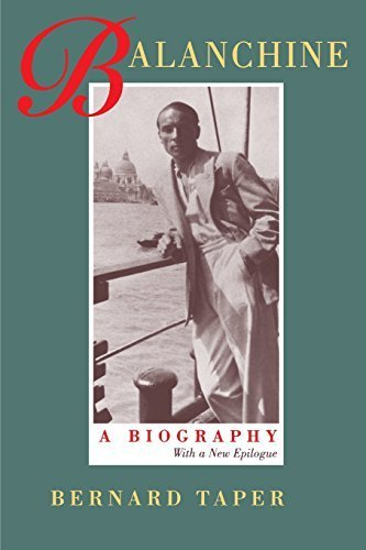 Balanchine: A Biography: With a New Epilogue by Bernard Taper (1996-11-08)