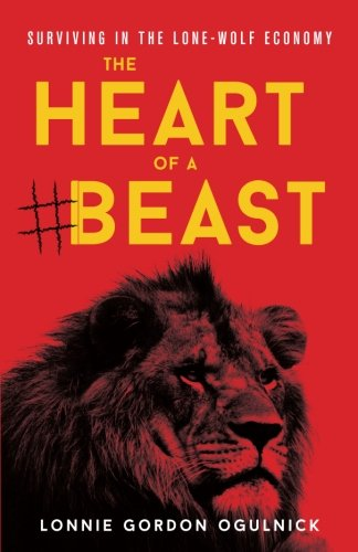 Beast Heart (The Heart of a Beast: Surviving in the Lone-Wolf Economy)