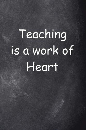 Teacher Work Heart Chalkboard Design: (Notebook, Diary, Blank Book) (Teacher Inspiration Journals Notebooks Diaries)