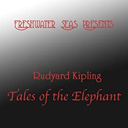 Rudyard Kipling Tales of the Elephant