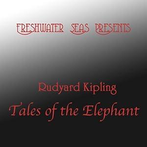 Rudyard Kipling Tales of the Elephant Audiobook