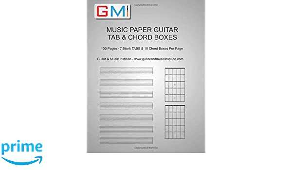 MUSIC PAPER GUITAR TAB & CHORD BOXES: 100 Pages - 7 Blank TABS ...