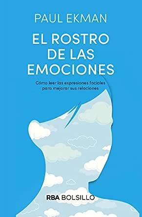 El rostro de las emociones: Cómo leer las expresiones