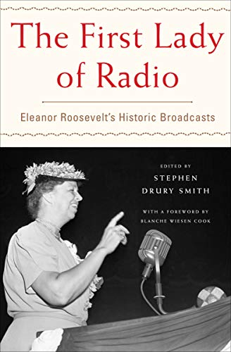The First Lady of Radio: Eleanor Roosevelt's Historic Broadcasts por Blanche Wiesen Cook