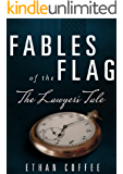 The Lawyer's Tale: Fables of the Flag Series #3
