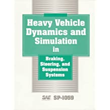 Heavy Vehicle Dynamics and Simulation in Braking, Steering and Suspension Systems