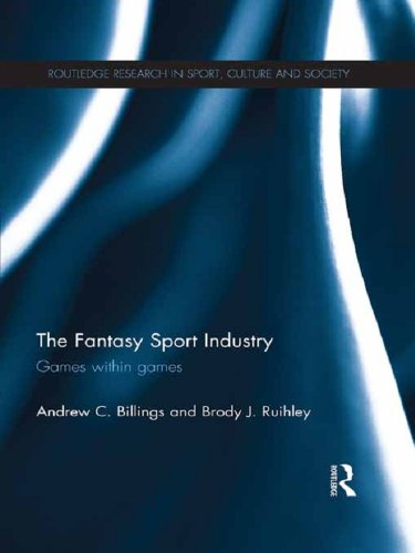 The Fantasy Sport Industry: Games within Games (Routledge Research in Sport, Culture and Society) Pdf