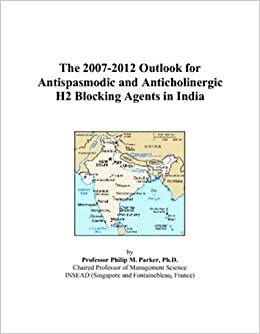 The 2007-2012 Outlook for Antispasmodic and Anticholinergic H2