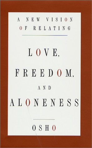 Love, Freedom, and Aloneness : A New Vision of Relating by St. Martin's Press