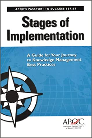 Stages Of Implementation A Guide For Your Journey To Knowledge Management Best Practices Passport Success Series Paperback November 10 2000