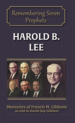 Harold B. Lee (Remembering Seven Prophets Book 2)