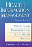 Health Information Management : Principles and Organization for Health Information Services, Skurka, Margaret F., 078795716X