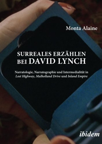 Surreales Erzählen bei David Lynch: Narratologie, Narratographie und Intermedialität in Lost Highway, Mulholland Drive und Inland Empire Taschenbuch – 1. Juni 2015 Monta Alaine IbidemVerlag 3838205839 Direction & Production