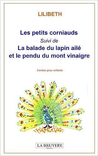 Téléchargements gratuits de livres audio en espagnol Les petits corniauds ; La balade du lapin ailé et le pendu du mont vinaigre 2750007747 PDF